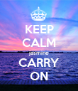 KEEP CALM jasmine CARRY ON - Personalised Poster large