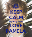 KEEP CALM Jay Mcguiness LOVE PAMELA - Personalised Poster large