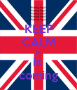 KEEP CALM jls is  coming - Personalised Poster large