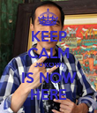KEEP CALM JOKOWI IS NOW HERE - Personalised Poster large