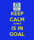 KEEP CALM JONES IS IN GOAL - Personalised Poster large
