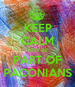 KEEP CALM JUST BE PART OF PACONIANS - Personalised Poster large