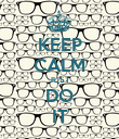 KEEP CALM JUST DO IT - Personalised Poster large