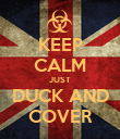 KEEP CALM JUST DUCK AND COVER - Personalised Poster large