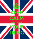 KEEP CALM JUST EAT YOUR THING - Personalised Poster small