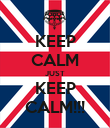 KEEP CALM JUST KEEP CALM!!! - Personalised Poster large