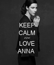 KEEP CALM JUST LOVE ANNA  - Personalised Poster large