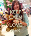 KEEP CALM JUST LOVE HER - Personalised Poster large