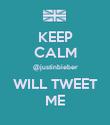 KEEP CALM @justinbieber WILL TWEET ME - Personalised Poster large