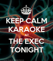KEEP CALM KARAOKE AT THE EXEC TONIGHT - Personalised Poster large