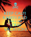 KEEP CALM  KAREN AND  TAKE A  NICE LONG VACATION! - Personalised Poster large