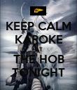 KEEP CALM KAROKE AT THE HOB TONIGHT - Personalised Poster large