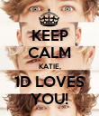 KEEP CALM KATIE, 1D LOVES YOU! - Personalised Poster large