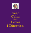 Keep Calm Katie Loves 1 Direction  - Personalised Poster large