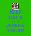 KEEP CALM KATIE USHER'S  YOURS! - Personalised Poster large