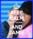 KEEP CALM KAYLEIGH AND JAMIE - Personalised Poster large