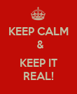 KEEP CALM  &   KEEP IT REAL! - Personalised Poster large