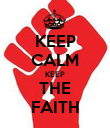 KEEP CALM KEEP THE FAITH - Personalised Poster large