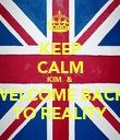 KEEP CALM KIM  & WELCOME BACK TO REALITY - Personalised Poster large