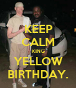 KEEP CALM KING YELLOW BIRTHDAY. - Personalised Poster large