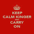 KEEP CALM KINGER AND CARRY ON - Personalised Poster large