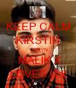 KEEP CALM KIRSTIN     ZAYN  MALIK X LOVES U !! - Personalised Poster large