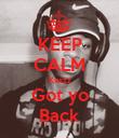 KEEP CALM Kwizz Got yo Back - Personalised Poster large
