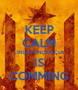 KEEP CALM L'INDEPENDENCIA IS COMMING - Personalised Poster large