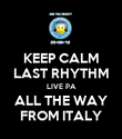 KEEP CALM LAST RHYTHM LIVE PA ALL THE WAY FROM ITALY - Personalised Poster large