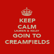 KEEP CALM LAUREN & KELSY GOIN TO CREAMFIELDS - Personalised Poster large