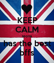 KEEP CALM leona has the best bffs - Personalised Poster large