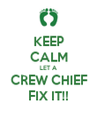 KEEP CALM LET A CREW CHIEF FIX IT!! - Personalised Poster large