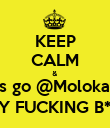 KEEP CALM & let´s go @MolokaiBar I´TS MY FUCKING B*DAY !!! - Personalised Poster large