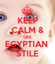 KEEP CALM & LIKE EGYPTIAN  STILE - Personalised Poster large