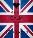 KEEP CALM LISTEN 2 1D <3 xoxo - Personalised Poster large
