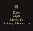 Keep Calm & Listen To Asking Alexandria - Personalised Poster large