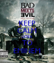 KEEP CALM LISTEN  TO EMINEM - Personalised Poster large