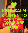 "KEEP CALM & LISTEN TO JACOB WHITESIDES ""YOU ARE MINE"" - Personalised Poster large"
