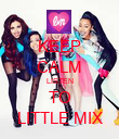 KEEP CALM LISTEN TO LITTLE MIX - Personalised Poster large