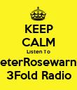 KEEP CALM Listen To PeterRosewarne 3Fold Radio - Personalised Poster large