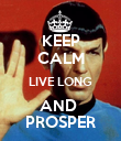 KEEP CALM LIVE LONG AND  PROSPER - Personalised Poster large