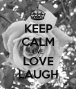 KEEP CALM LIVE LOVE LAUGH - Personalised Poster large