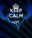 KEEP CALM LIVE   - Personalised Poster large