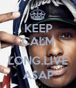 KEEP CALM  LONG.LIVE A$AP - Personalised Poster large