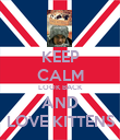 KEEP CALM LOOK BACK AND LOVE KITTENS - Personalised Poster large