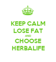 KEEP CALM LOSE FAT AND CHOOSE HERBALIFE - Personalised Poster large