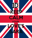 KEEP CALM LOUIS  LOVE'S SARA - Personalised Poster large