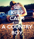 KEEP CALM & LOVE A COUNTRY BOY - Personalised Poster large