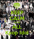KEEP CALM LOVE ALL Kpop Idol - Personalised Poster large