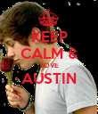 KEEP CALM & LOVE AUSTIN  - Personalised Poster large